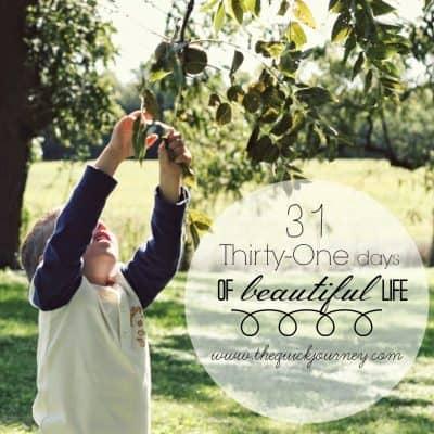 31 Days // A Beautiful Life