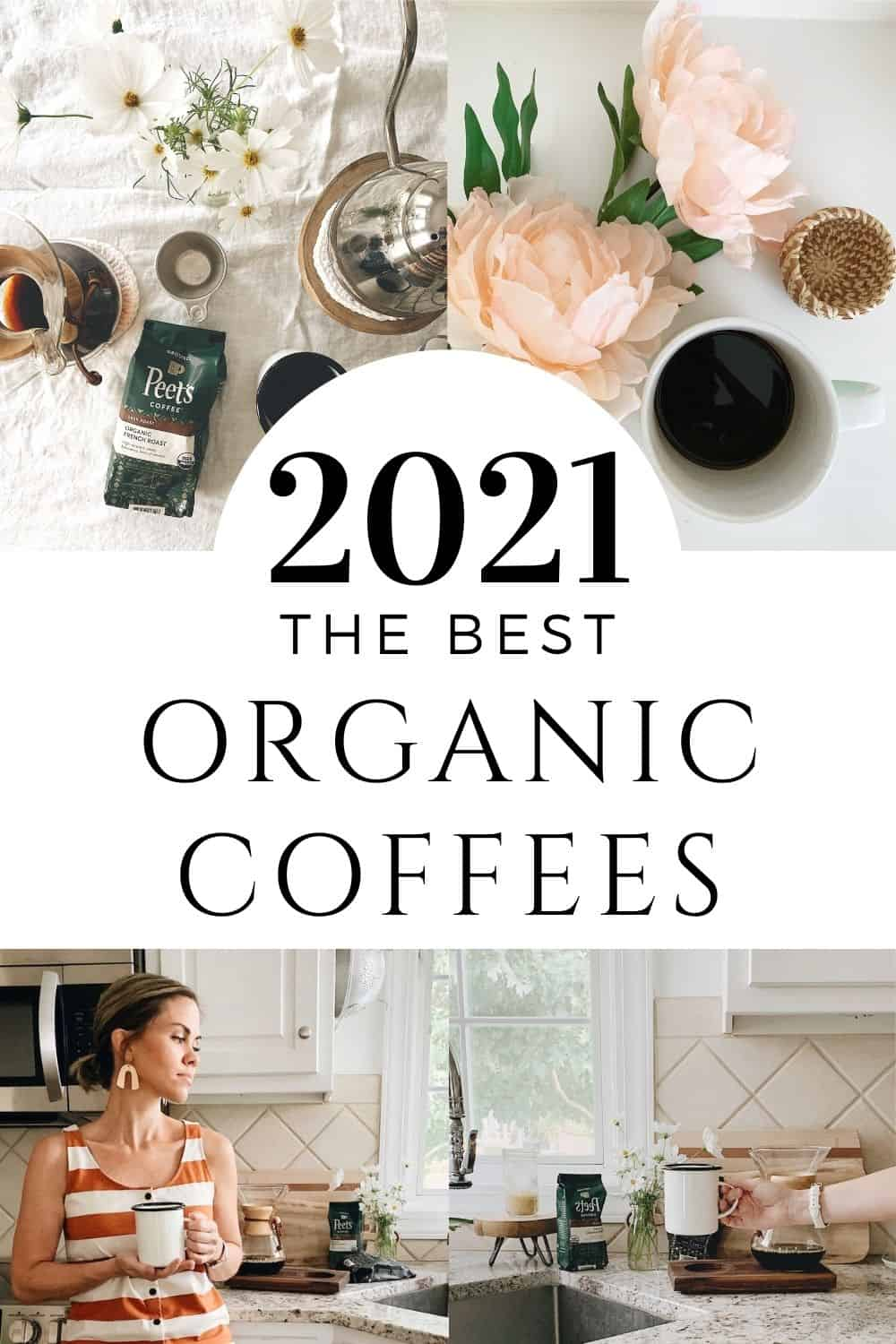 the best organic coffees for 2021.  4 picture collage of different coffees and cups of coffee.