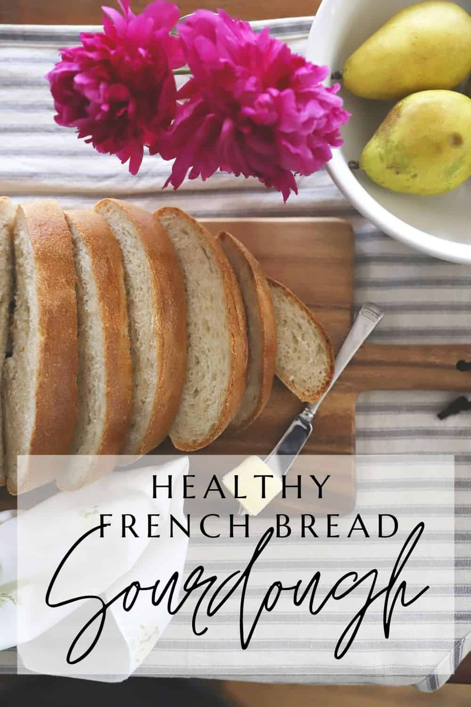 healthy french bread sourdough